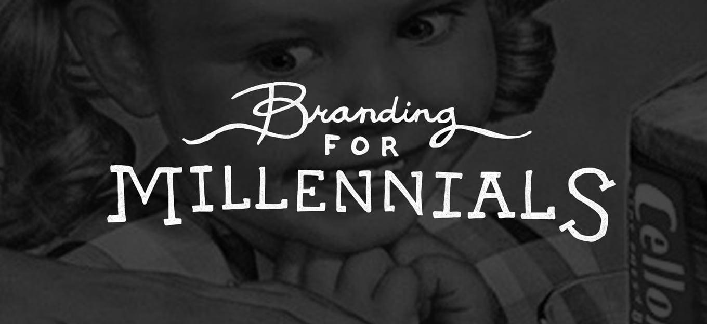 Branding for Millennials - Marketing to Millennials
