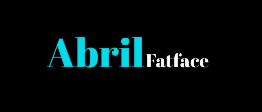 Abril Fat face, best for web design, google fonts 2015