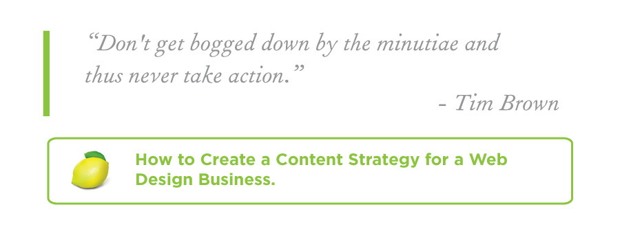 Don't get bogged down in Minutiae and never take action