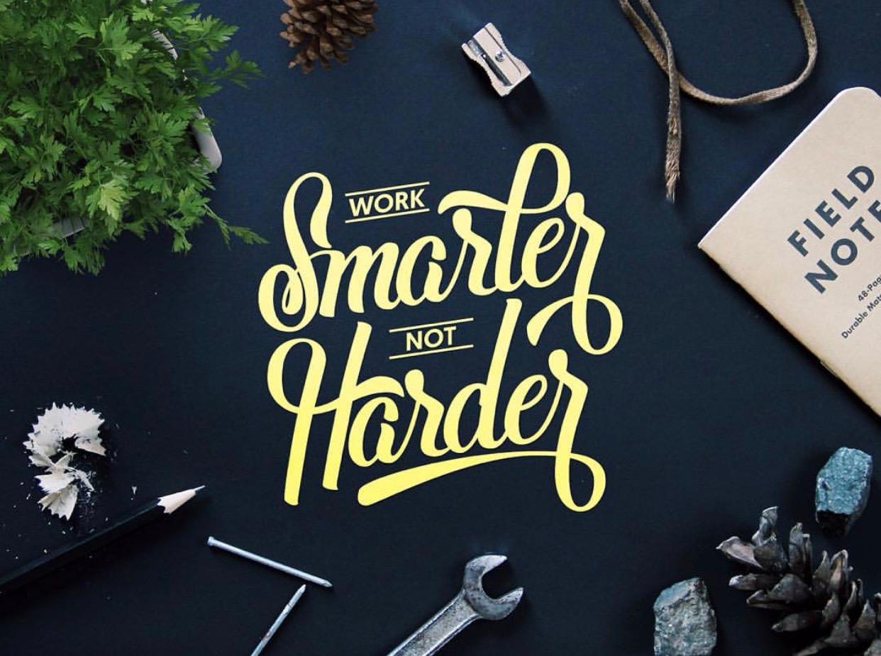 work smarter not harder, golden on black