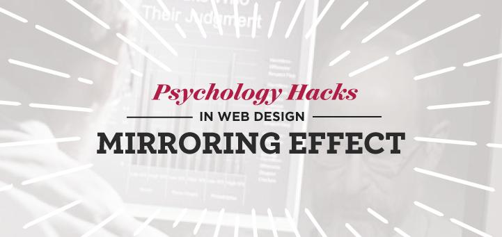 Psychology Hacks in Web Design - Mirroring Effect