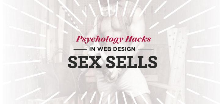 Psychology Hacks in Web Design - Sex Sells - Sex appeal in marketing, advertising online