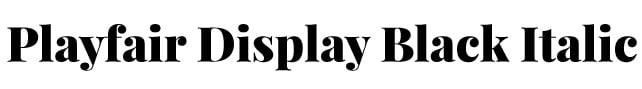 Best Google Fonts for Headings - Playfair Display Black italic
