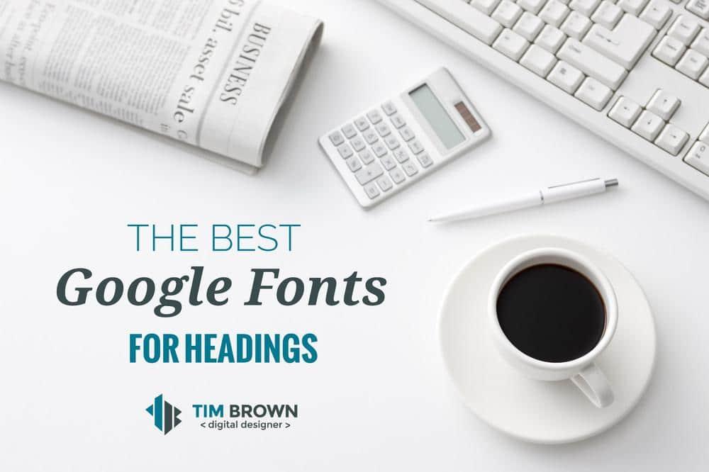 Best Google Fonts for Headings