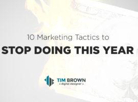 10 Marketing Tactics to Stop Doing