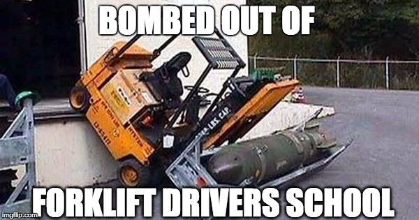 Construction meme of forklift tipped over.