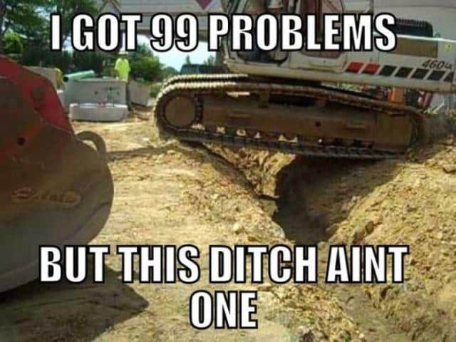 Construction meme of equipment going over ditch.