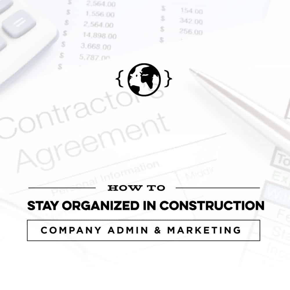 How to Stay organized in Construction