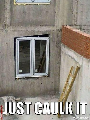 Just caulk it meme