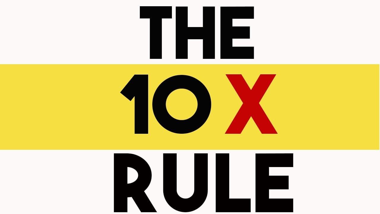 The 10x rule summary
