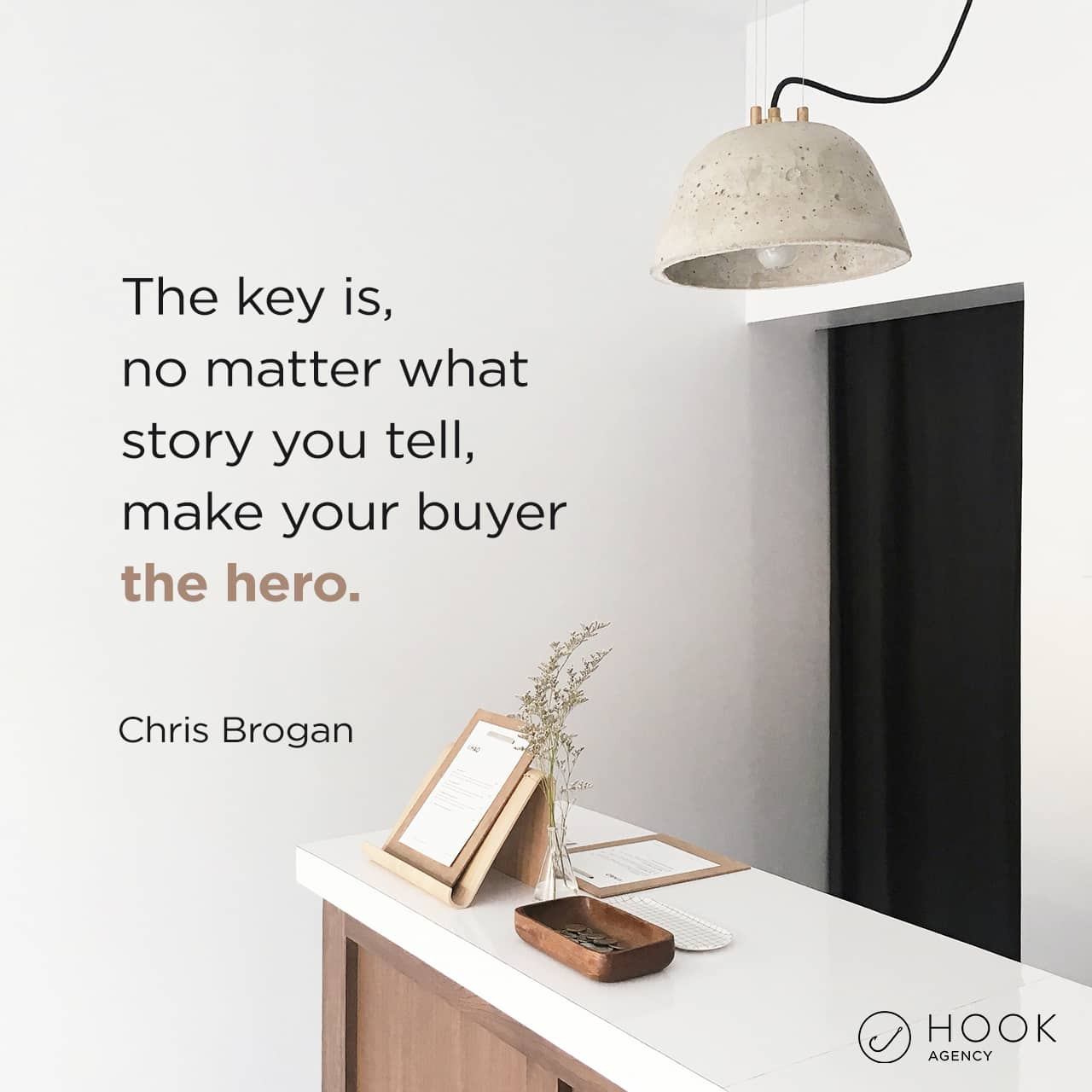 The Key is No Matter What Story You Tell Make Your Buyer the Hero - Chris Brogan... Marketing Quotes for Social Media Marketing Posts