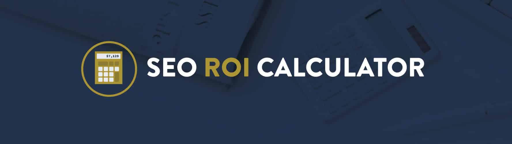 SEO ROI Calculator - Search Engine Optimization Return on Investment