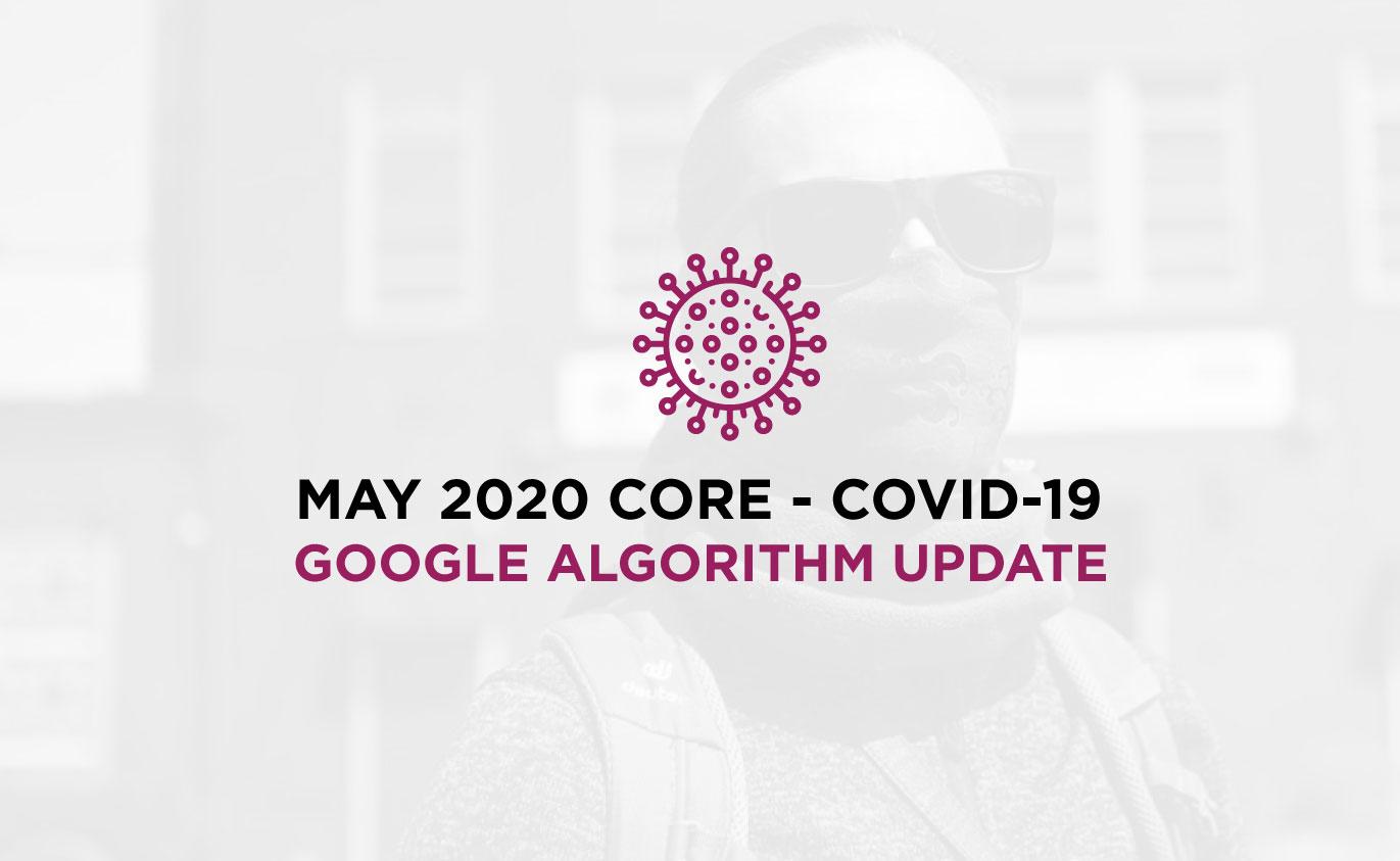 Coronavirus - May 2020 - Core Algorithm Google Update