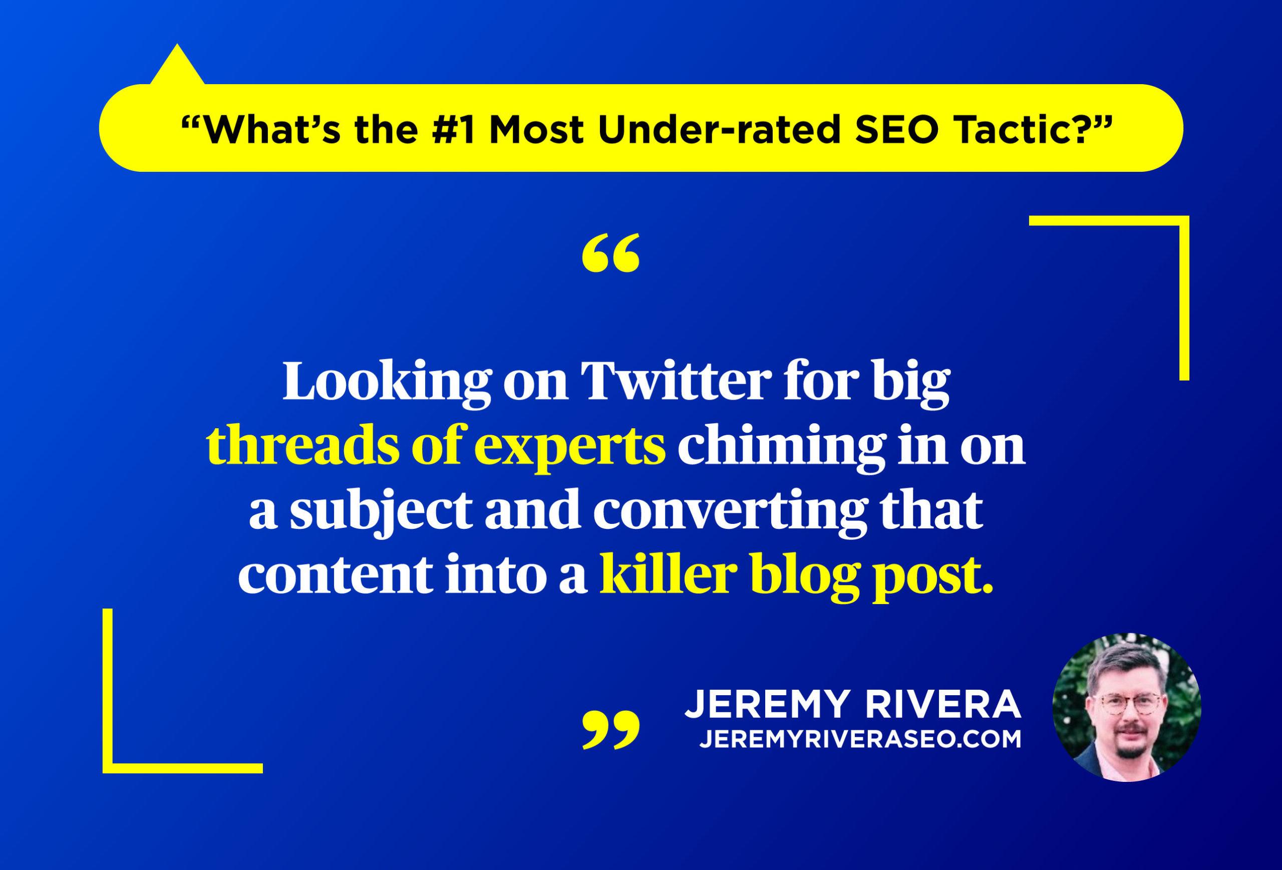 Jeremy Rivera - Underrated SEO Tactics