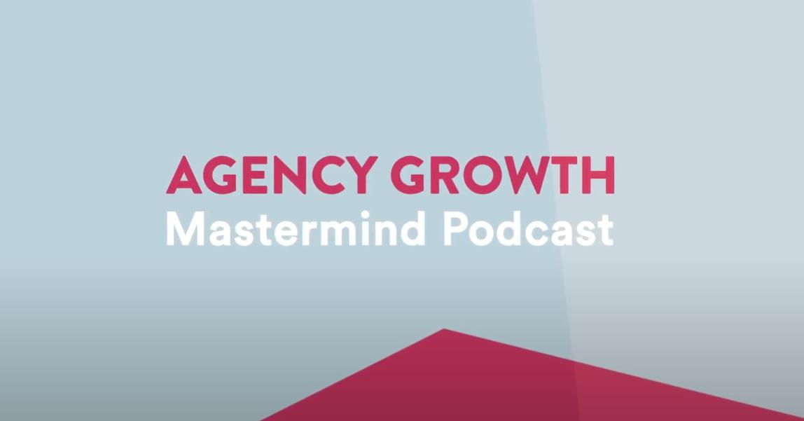 Agency Growth Mastermind